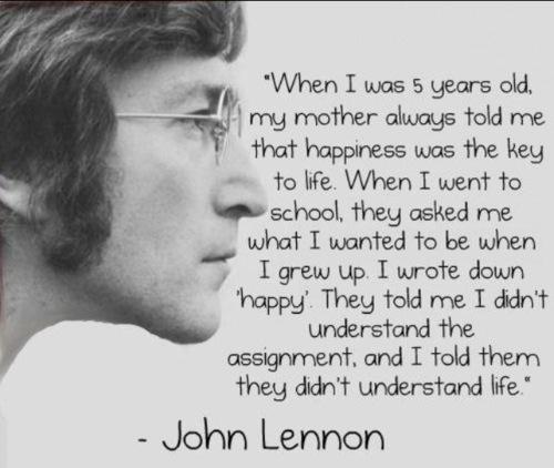 """""""כשהייתי בן 5, אמא תמיד אמרה לי ששמחה היא מפתח החיים, כשהלכתי לבית הספר שאלו אותי מה אני רוצה להיות כשאהיה גדול. עניתי שמח' אז הם ענו לי שלא הבנתי את המשימה. ועניתי להם שהם לא מבינים את החיים."""""""